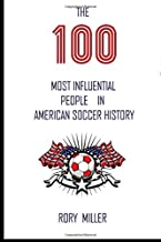 The 100 Most Influential People In American Soccer History