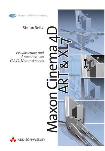 Cinema 4D ART & XL7. Visualisierung und Animation von CAD-Konstruktionen.