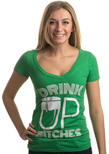 Drink Up, Bitches! | Funny St. Patrick's (Paddy) Day Women's Green Deep V-Neck-DeepV,XL