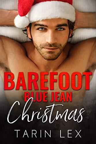 Barefoot Blue Jean Christmas: Insta-Love Summer Holiday Romance (Hot Sweet Alpha Love Book 4) (English Edition)