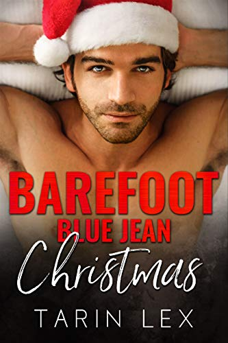 Barefoot Blue Jean Christmas: Insta-Love Summer Holiday Romance (Hot Sweet Alpha Love Book 4) (English Edition)