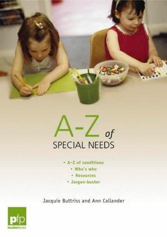 A-Z of Special Needs : For Every Teacher (Pfp Teacher Books)