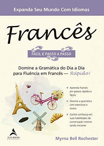 Francês fácil e passo a passo: domine a gramática do dia a dia para fluência em francês - Rápido!
