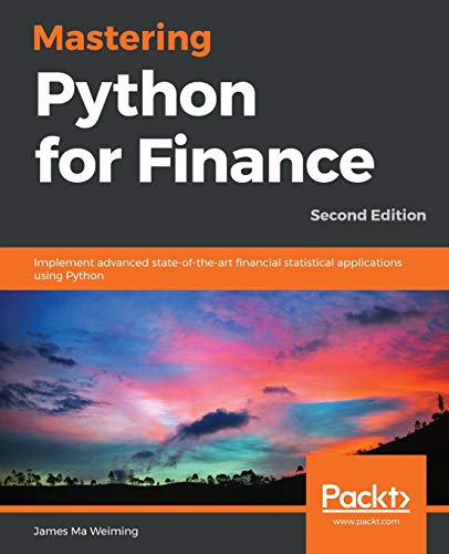 Mastering Python for Finance: Implement advanced state-of-the-art financial statistical applications using Python, 2nd Edition [Lingua inglese]