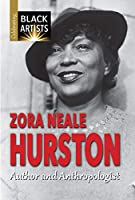 Zora Neale Hurston: Author and Anthropologist (Celebrating Black Artists)