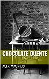 Chocolate quente (Portuguese Edition)