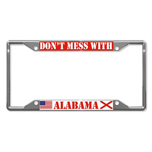 Don't Mess with Alabama State License Plate Frame Tag Holder Four Holes Perfect for Men Women Car garadge Decor