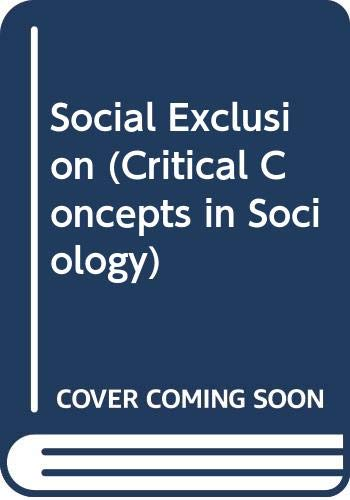 Social Exclusion (Critical Concepts in Sociology)の詳細を見る