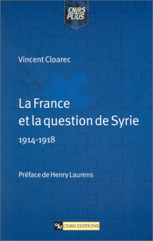 La France et la question de Syrie, 1914-1918