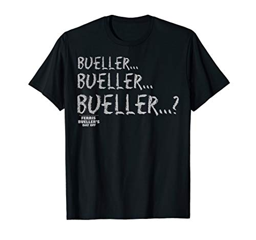 Buerller...Bueller...Bueller? Chalkboard T-shirt. 4 Colors for Men and Ladies