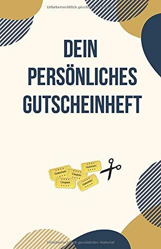 Dein Persönliches Gutscheinheft: Gutscheinbuch zum Selbstausfüllen | Blanko Gutscheinbuch mit 12 Gutscheinen für jeden Anlass (Lieblingsmensch Geschenk, Band 1)