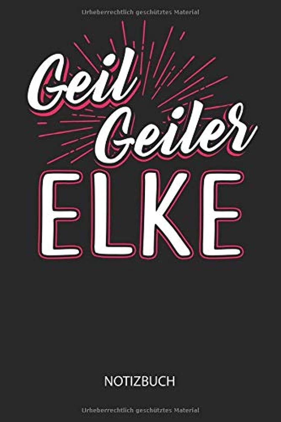 どういたしまして無がっかりしたGeil Geiler Elke - Notizbuch: Lustiges individuelles personalisiertes Frauen Namen Blanko Notizbuch DIN A5 dotted leere Seiten. Muttertag, Namenstag, Weihnachts & Geburtstags Geschenk Idee.