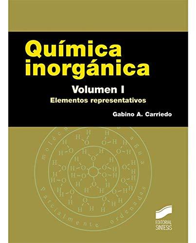 Química inorgánica. Volumen 1: Elementos representativos: 7 (Ciencias Químicas)