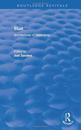 Stud: Architectures of Masculinity (Routledge Revivals)