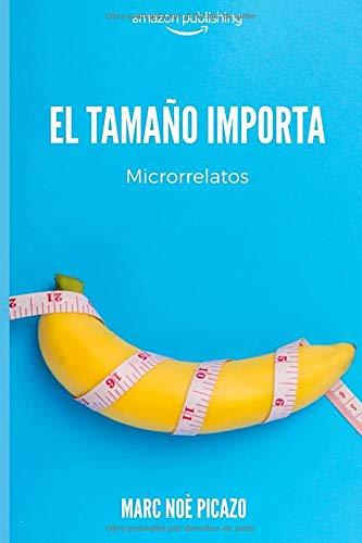 El tamaño importa: Microrrelatos muy cortos