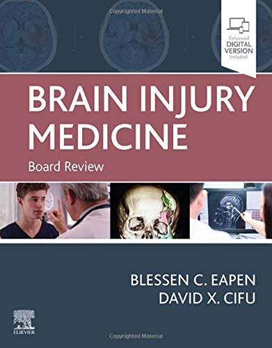 Compare Textbook Prices for Brain Injury Medicine: Board Review 1 Edition ISBN 9780323653855 by Eapen MD, Blessen C.,Cifu MD, David X.