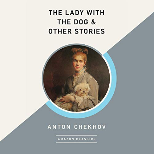 The Lady with the Dog & Other Stories (AmazonClassics Edition) cover art