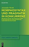 Morphosyntax Und Pragmatik in Konkurrenz: Der Definitartikel Bei Personennamen in Den Regionalen Und Historischen Varietaeten Des Deutschen (Issn)