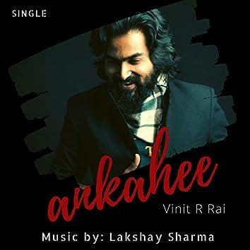 Ankahee - Single