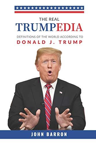 Trumpedia: Definitions of the world according to Donald J. Trump