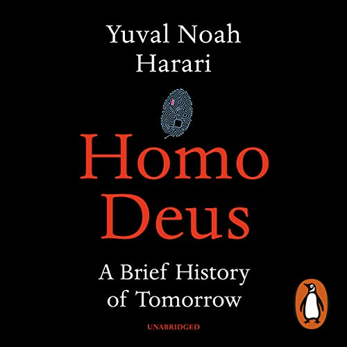 Homo Deus     A Brief History of Tomorrow              Written by:                                                                                                                                 Yuval Noah Harari                               Narrated by:                                                                                                                                 Derek Perkins                      Length: 14 hrs and 53 mins     193 ratings     Overall 4.7