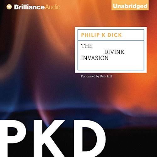 The Divine Invasion: VALIS, Book 2