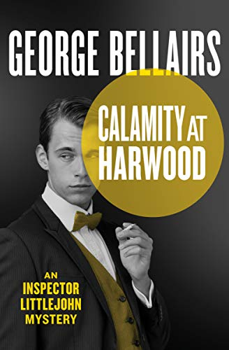 Calamity at Harwood (The Inspector Littlejohn Mysteries Book 5)