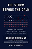 The Storm Before the Calm: America's Discord, the Crisis of the 2020s, and the Triumph Beyond