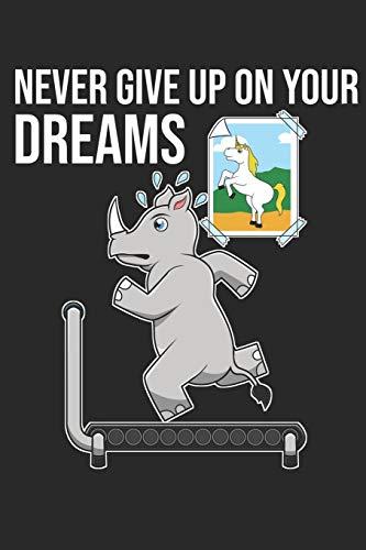 Never Give Up On Your Dreams: DIN A5 Einhorn Notizheft liniert | 120 Seiten liniertes Einhorn Notizbuch für Notizen in Schule, Universität, Arbeit ... | Eine tolles Geschenk für Ihre Liebsten.