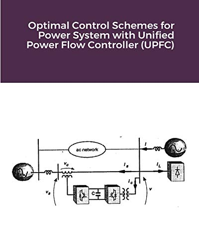 Optimal Control Schemes for Power System with Unified Power Flow Controller (UPFC)