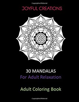 Paperback 30 Mandalas for Adult Relaxation : Adult Coloring Book: Stress Relief, Mindfulness and Tranquility Book