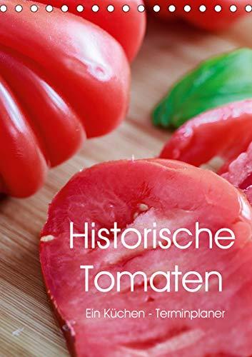 Historische Tomaten - Ein Küchen Terminplaner (Tischkalender 2021 DIN A5 hoch)