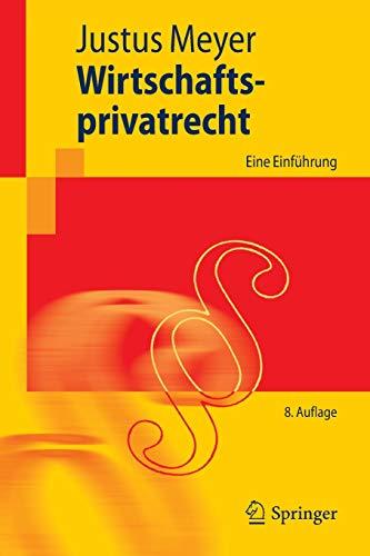 Wirtschaftsprivatrecht: Eine Einführung (Springer-Lehrbuch)