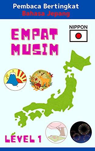 Empat musim: Pembaca Bertingkat Bahasa Jepang LEVEL 1 Versi Bahasa Indonesia (やまとことのは書店)