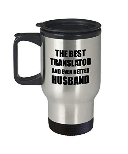 Translator Husband Travel Mug 14 Oz Funny Idea For Lover Gag Inspiring Joke The Best And Even Better Coffee Tea Insulated Lid Commuter 14 Oz NGXZGR