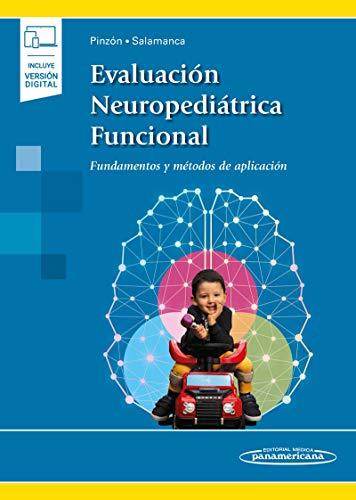 Evaluación Neuropediátrica Funcional (+ e-book): Fundamentos y métodos de aplicación