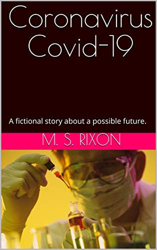 Coronavirus Covid-19: A fictional story about a possible future. (English Edition)