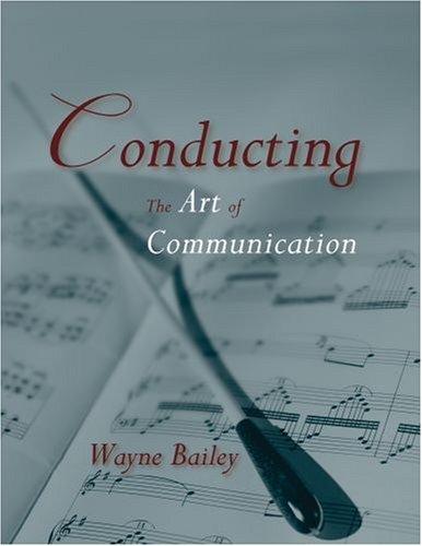 Conducting: The Art of Communication