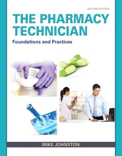 Pharmacy Technician, The: Foundations and Practice
