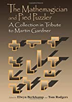 The Mathemagician and Pied Puzzler: A Collection in Tribute to Martin Gardner