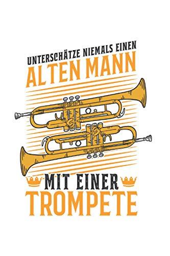 Trompete Notizbuch: Trompete Alter Mann Trompetist Trompetenspieler / 6x9 Zoll / 120 leere Notenblätter Seiten
