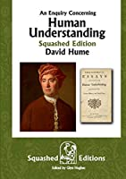 An Enquiry Concerning Human Understanding (Squashed Edition)