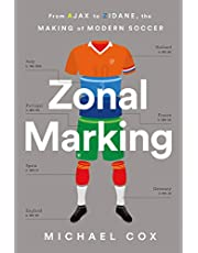 Zonal Marking: From Ajax to Zidane, the Making of Modern Soccer (English Edition)