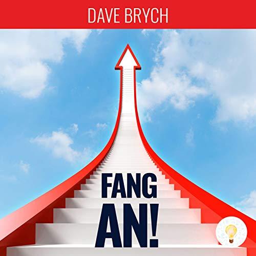 Fang an!                   Autor:                                                                                                                                 Dave Brych                               Sprecher:                                                                                                                                 Dave Brych                      Spieldauer: 2 Std. und 23 Min.     10 Bewertungen     Gesamt 3,9