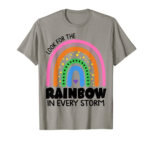 Look For The Rainbow In Every Storm Teacher Inspiring Quote T-Shirt