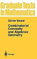 Combinatorial Convexity and Algebraic Geometry (Graduate Texts in Mathematics (168))