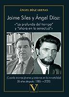 """Jaime Siles y Ángel Díaz: «""""Lo profundo del tiempo"""" y """"ahora en la senectud""""»: (Cuando éramos jóvenes y creíamos en la inmortalidad 35 años después: 1985 ? 2020) (Ensayo)"""