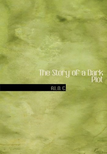 The Story of a Dark Plot: or Tyranny on the Frontier by A.L.O.C. (2007-11-22)