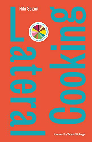 Lateral Cooking: Foreword by Yotam Ottolenghi