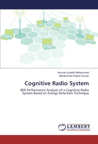 Cognitive Radio System: BER Performance Analysis of a Cognitive Radio System Based on Energy Detection Technique